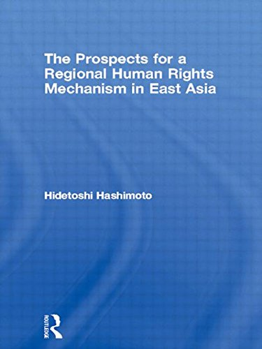 9780415948098: The Prospects for a Regional Human Rights Mechanism in East Asia (East Asia: History, Politics, Sociology and Culture)