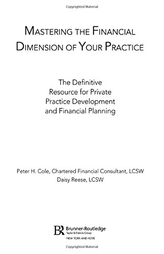 9780415948388: Mastering the Financial Dimension of Your Practice: The Definitive Resource for Private Practice Development and Financial Planning