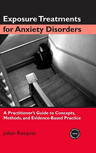9780415948463: Exposure Treatments for Anxiety Disorders: A Practitioner's Guide to Concepts, Methods, and Evidence-Based Practice (Practical Clinical Guidebooks)