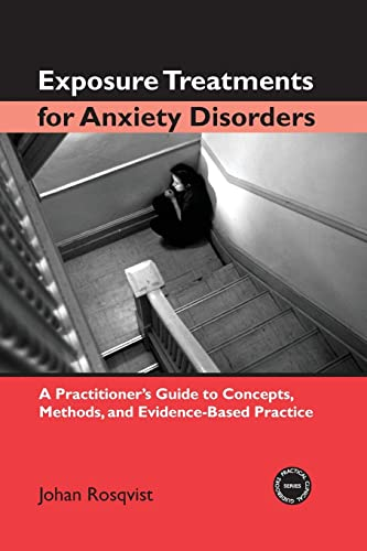 9780415948470: Exposure Treatments for Anxiety Disorders: A Practitioner's Guide to Concepts, Methods, and Evidence-Based Practice (Practical Clinical Guidebooks)