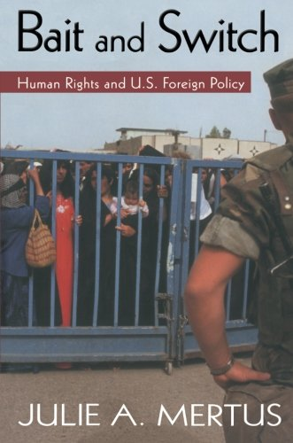 9780415948517: Bait and Switch: Human Rights and U.S. Foreign Policy (Global Horizons)