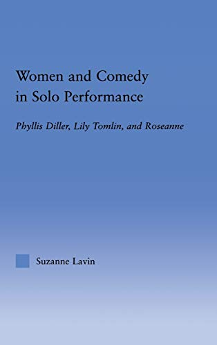 9780415948586: Women and Comedy in Solo Performance: Phyllis Diller, Lily Tomlin and Roseanne (Studies in American Popular History and Culture)