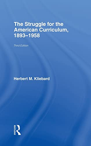 9780415948906: The Struggle for the American Curriculum, 1893-1958