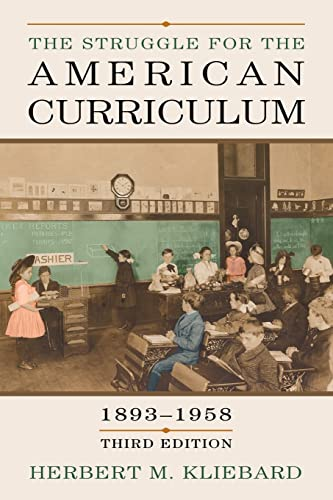 9780415948913: The Struggle for the American Curriculum, 1893-1958