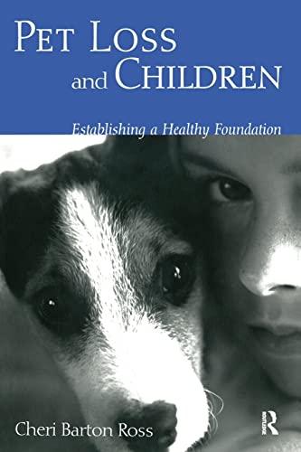 9780415949194: Pet Loss and Children: Establishing a Health Foundation
