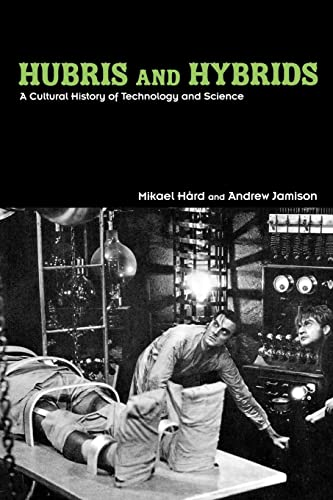 9780415949392: Hubris and Hybrids: A Cultural History of Technology and Science