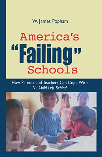 9780415949477: America's Failing Schools: How Parents and Teachers Can Cope With No Child Left Behind