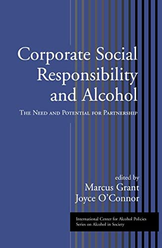 9780415949484: Corporate Social Responsibility and Alcohol: The Need and Potential for Partnership (ICAP Series on Alcohol in Society)