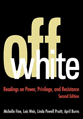 Off White: Readings on Power, Privilege, and: Michelle Fine; Lois
