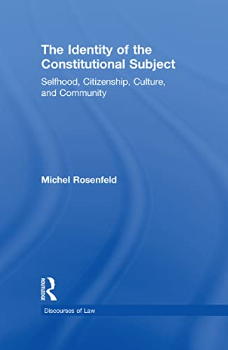 9780415949736: The Identity of the Constitutional Subject: Selfhood, Citizenship, Culture, and Community (Discourses of Law)