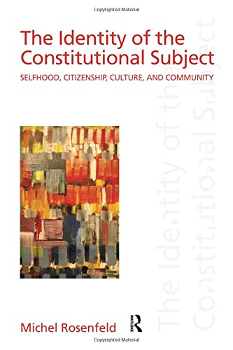 9780415949743: The Identity of the Constitutional Subject: Selfhood, Citizenship, Culture, and Community (Discourses of Law)