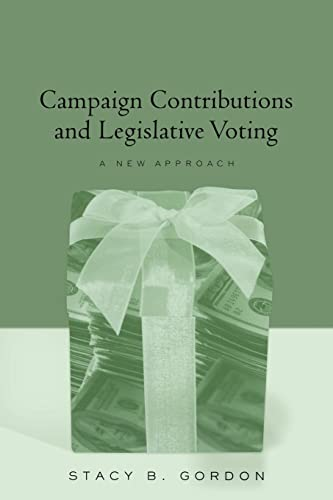 9780415949781: Campaign Contributions and Legislative Voting: A New Approach