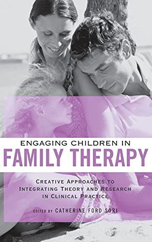 9780415949811: Engaging Children in Family Therapy: Creative Approaches to Integrating Theory and Research