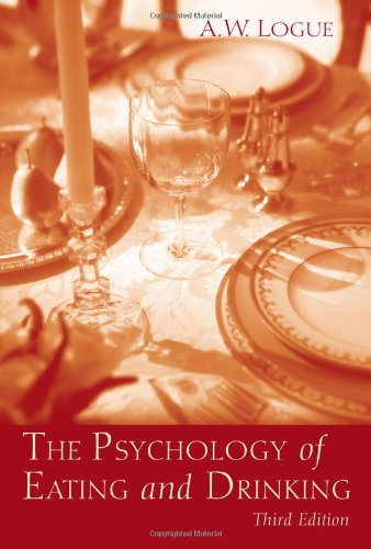 The Psychology of Eating and Drinking: A. W. Logue