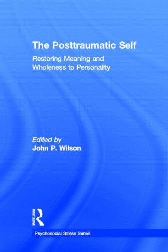 9780415950169: The Posttraumatic Self: Restoring Meaning and Wholeness to Personality (Psychosocial Stress Series)
