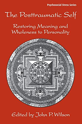 9780415950176: The Posttraumatic Self: Restoring Meaning and Wholeness to Personality (Psychosocial Stress Series)