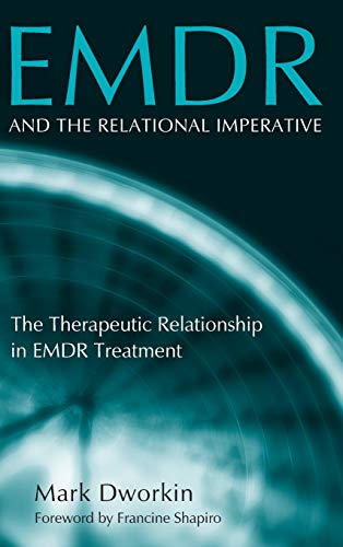 9780415950282: EMDR and the Relational Imperative: The Therapeutic Relationship in EMDR Treatment