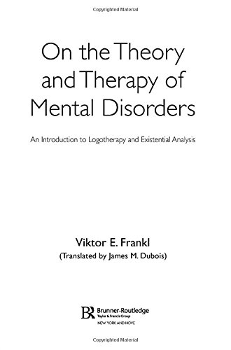 On the Theory and Therapy of Mental Disorders: An Introduction to Logotherapy and Existential Analysis (9780415950299) by Viktor Frankl