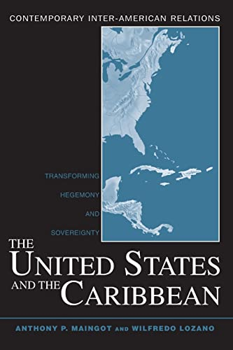 9780415950459: The United States and the Caribbean: Transforming Hegemony and Sovereignty (Contemporary Inter-American Relations)