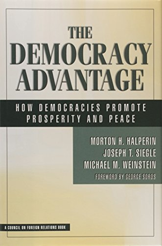 9780415950527: The Democracy Advantage: How Democracies Promote Prosperity and Peace (Blackwell's Focus on Contemporary America)
