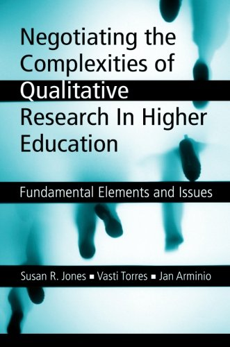 9780415950558: Negotiating the Complexities of Qualitative Research in Higher Education: Fundamental Elements and Issues