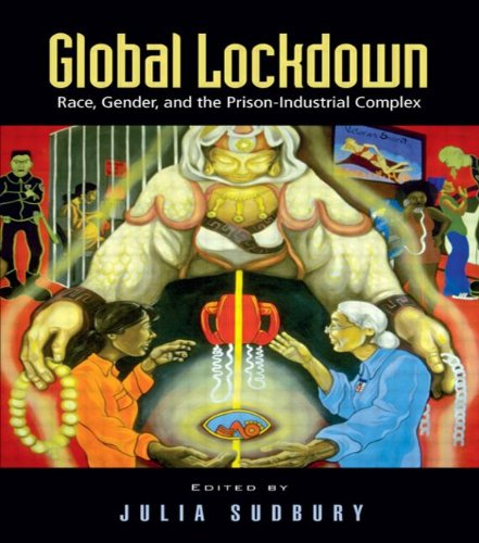 9780415950565: Global Lockdown: Race, Gender, and the Prison-Industrial Complex