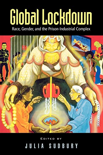 9780415950572: Global Lockdown: Race, Gender, and the Prison-Industrial Complex