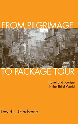 9780415950626: From Pilgrimage to Package Tour: Travel and Tourism in the Third World