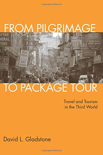 9780415950633: From Pilgrimage to Package Tour: Travel and Tourism in the Third World