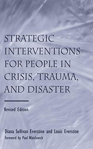 9780415950718: Strategic Interventions for People in Crisis, Trauma, and Disaster: Revised Edition
