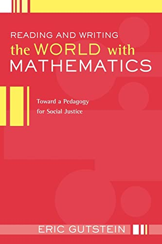 9780415950848: Reading And Writing The World With Mathematics: Toward a Pedagogy for Social Justice (Critical Social Thought)
