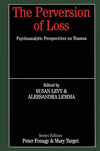 9780415950855: The Perversion of Loss: Psychoanalytic Perspectives on Trauma (Whurr Series in Psychoanalysis)