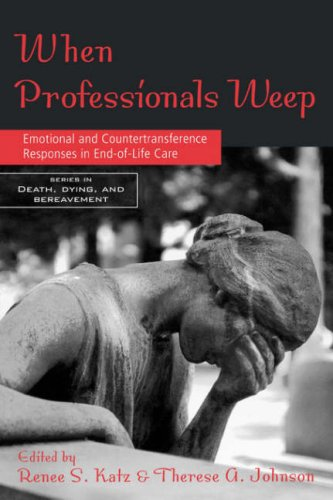 9780415950947: When Professionals Weep: Emotional and Countertransference Responses in End-of-Life Care (Series in Death, Dying, and Bereavement)