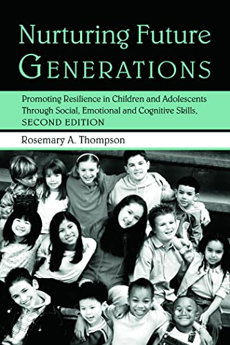 9780415950961: Nurturing Future Generations: Promoting Resilience in Children and Adolescents Through Social, Emotional, and Cognitive Skills, Second Edition