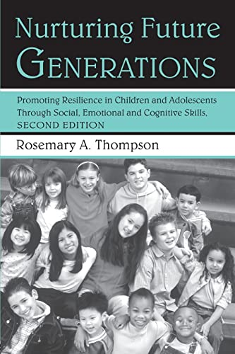 9780415950978: Nurturing Future Generations: Promoting Resilience in Children and Adolescents Through Social, Emotional, and Cognitive Skills, Second Edition