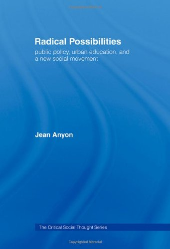 9780415950985: Radical Possibilities: Public Policy, Urban Education, and a New Social Movement (Critical Social Thought)