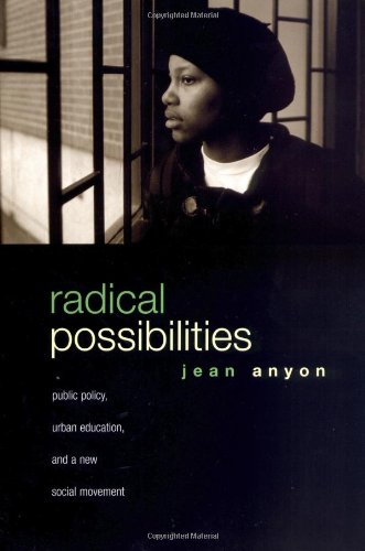 9780415950992: Radical Possibilities: Public Policy, Urban Education, and A New Social Movement (Critical Social Thought)