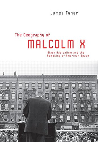 9780415951227: The Geography of Malcolm X: Black Radicalism and the Remaking of American Space