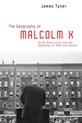 9780415951234: The Geography of Malcolm X: Black Radicalism and the Remaking of American Space