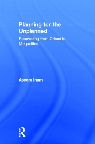 9780415951296: Planning for the Unplanned: Recovering from Crises in Megacities