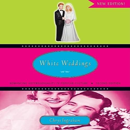 9780415951333: White Weddings: Romancing Heterosexuality in Popular Culture