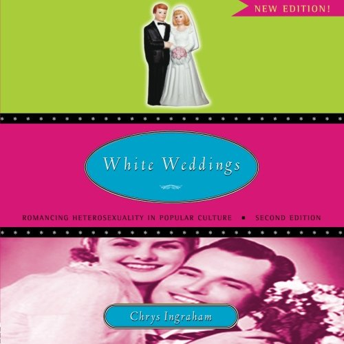 9780415951333: White Weddings: Romancing Heterosexuality in Popular Culture