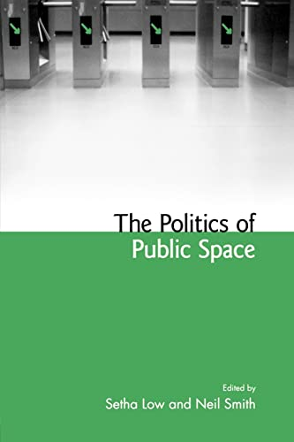 The Politics of Public Space: Setha M. Low