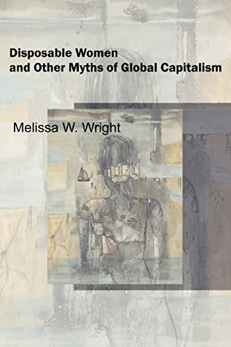 9780415951456: Disposable Women and Other Myths of Global Capitalism (Perspectives on Gender)