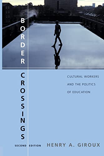 9780415951494: Border Crossings: Cultural Workers and the Politics of Education