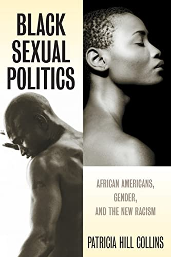 9780415951500: Black Sexual Politics: African Americans, Gender, and the New Racism