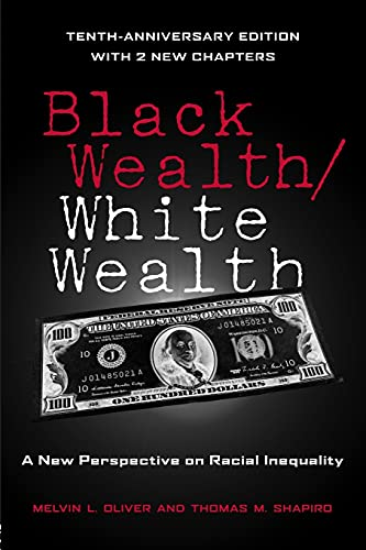 9780415951678: Black Wealth / White Wealth: A New Perspective on Racial Inequality, 2nd Edition