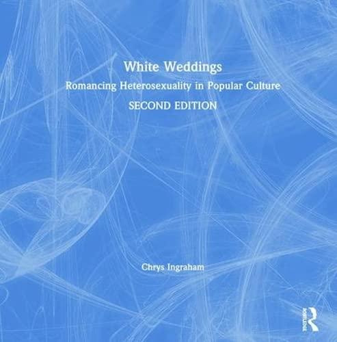 9780415951944: White Weddings: Romancing Heterosexuality in Popular Culture