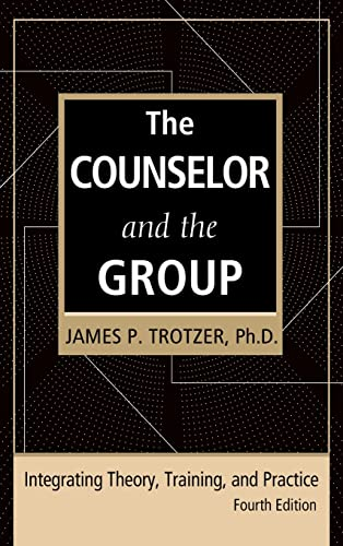 9780415951975: The Counselor and the Group, fourth edition: Integrating Theory, Training, and Practice