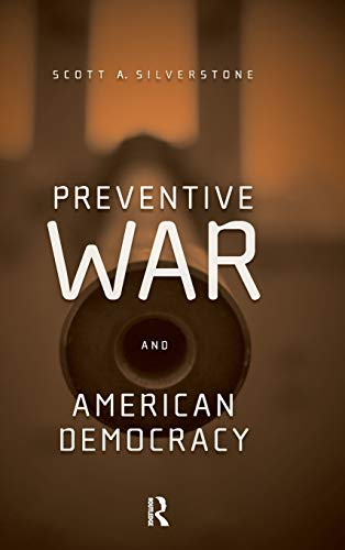 9780415952293: Preventive War and American Democracy